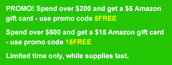 PROMO! Spend over $200 and get a $5 Amazon gift card - use promo code 5FREE. Spend over $500 and get a $15 Amazon gift card - use promo code 15FREE. Limited time only, while supplies last.